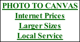PHOTO TO CANVAS Internet Prices Larger Sizes Local Service